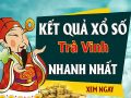 Soi cầu XS Trà Vinh chính xác thứ 6 ngày 21/02/2020