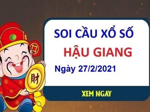 Soi cầu XSHG ngày 27/2/2021 – Soi cầu xổ số Hậu Giang thứ 7 hôm nay