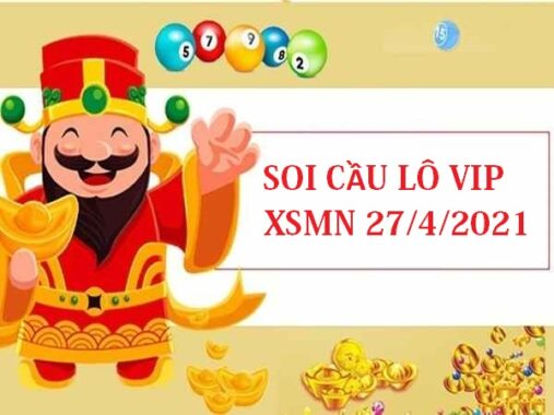 Soi cầu lô VIP KQXSMN 27/4/2021 thứ 3