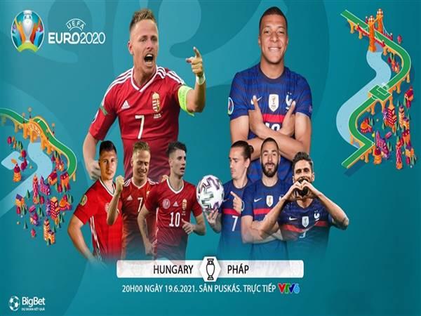 Nhận định Hungary vs Pháp, 20h00 ngày 19/6 Euro 2020