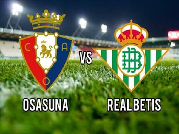 Nhận định bóng đá Osasuna vs Betis, 00h30 ngày 24/9 La Liga